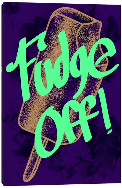 Fudge Off Canvas Art Print