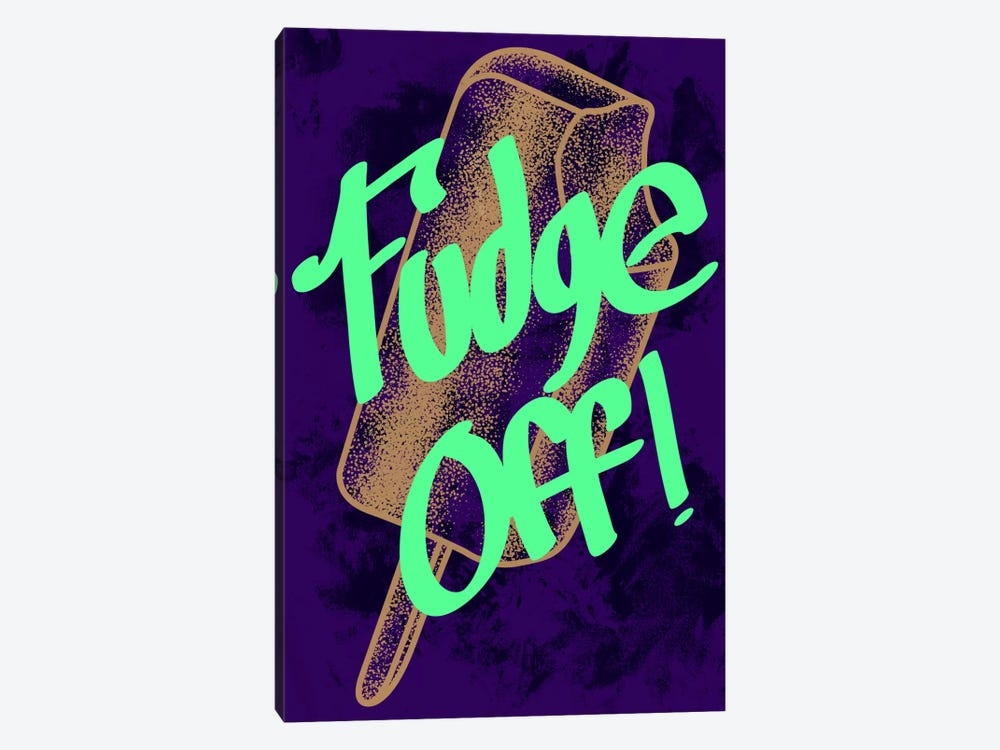 Fudge Off by 5by5collective 1-piece Canvas Print
