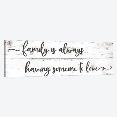 Family is Always… Canvas Print #SBY1} by Susie Boyer Canvas Artwork