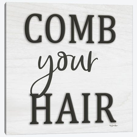 Comb Your Hair Canvas Print #SBY27} by Susie Boyer Canvas Artwork