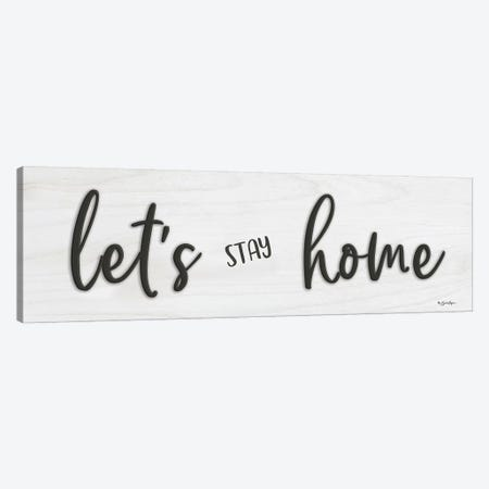 Let's Stay Home Canvas Print #SBY35} by Susie Boyer Art Print