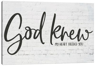 God Knew My Heart Needed You Canvas Art Print