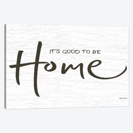 It's Good to be Home    Canvas Print #SBY67} by Susie Boyer Canvas Art