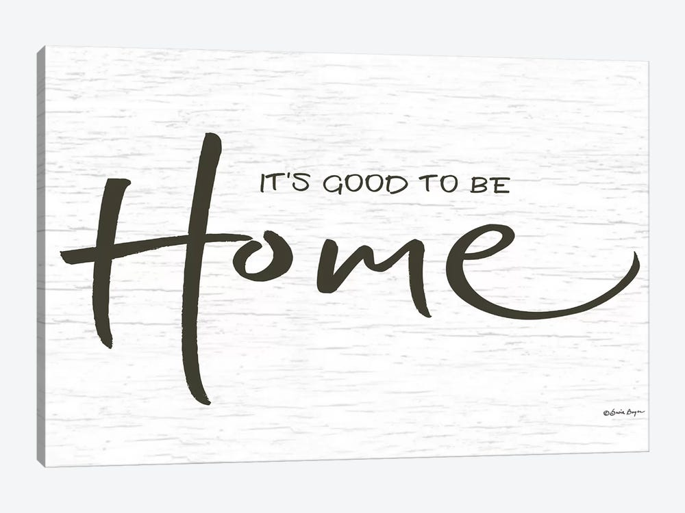 It's Good to be Home    by Susie Boyer 1-piece Canvas Art