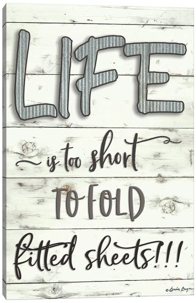 Life is Too Short Canvas Art Print