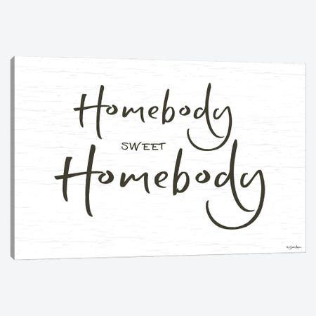 Homebody Sweet Homebody Canvas Print #SBY73} by Susie Boyer Canvas Wall Art