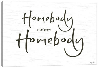 Homebody Sweet Homebody Canvas Art Print