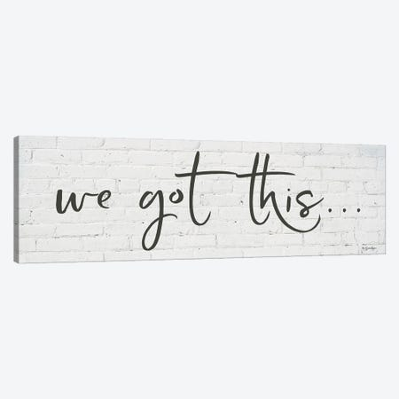 We Got This…     Canvas Print #SBY76} by Susie Boyer Canvas Art Print