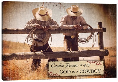 Cowboy Reason #43: God Is A Cowboy Canvas Art Print