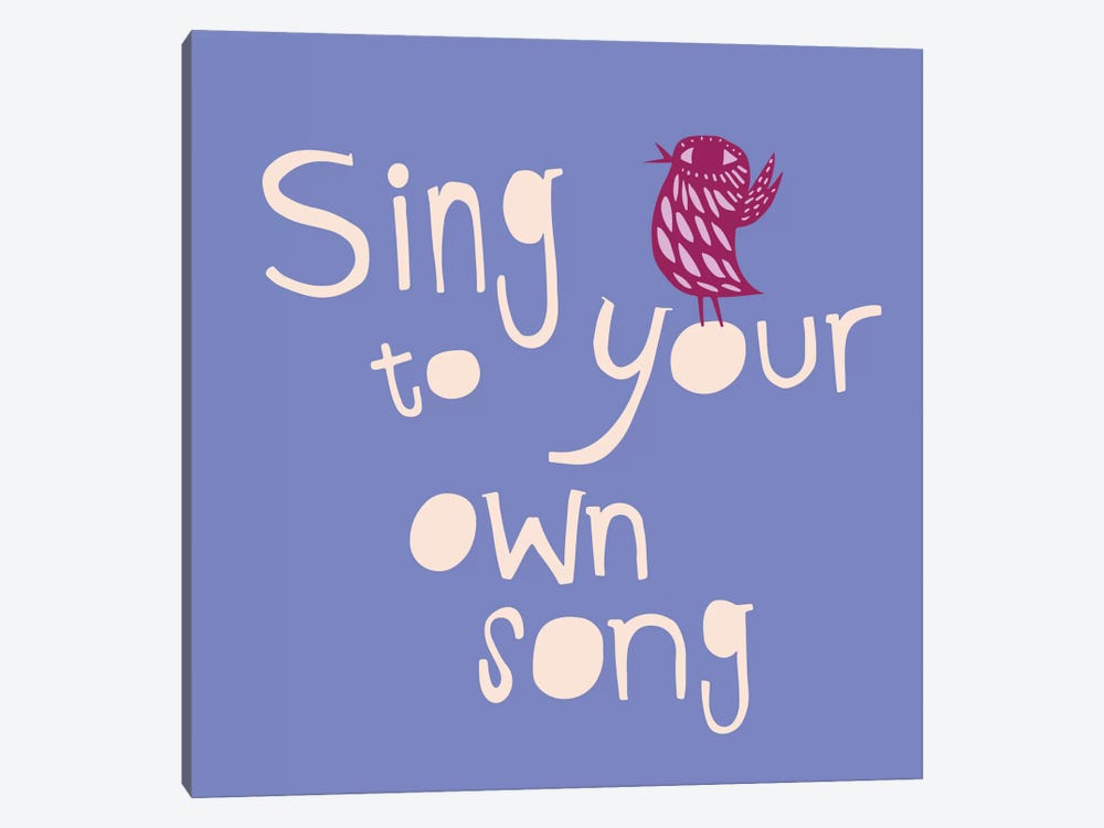 Sing To Your Own Song by Sara Franklin 1-piece Canvas Print