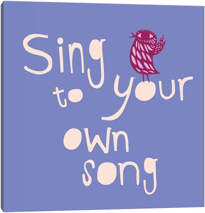 Sing To Your Own Song Canvas Art Print