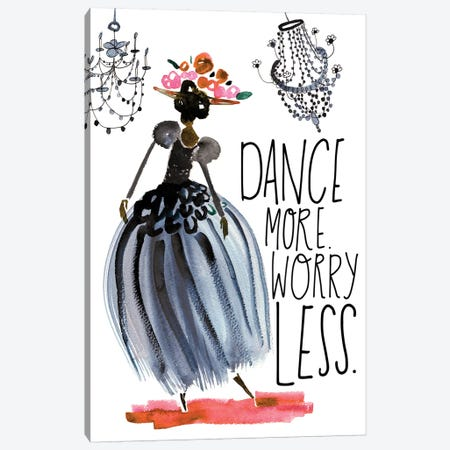 Dance More. Worry Less. Canvas Print #SFR178} by Sara Franklin Canvas Artwork