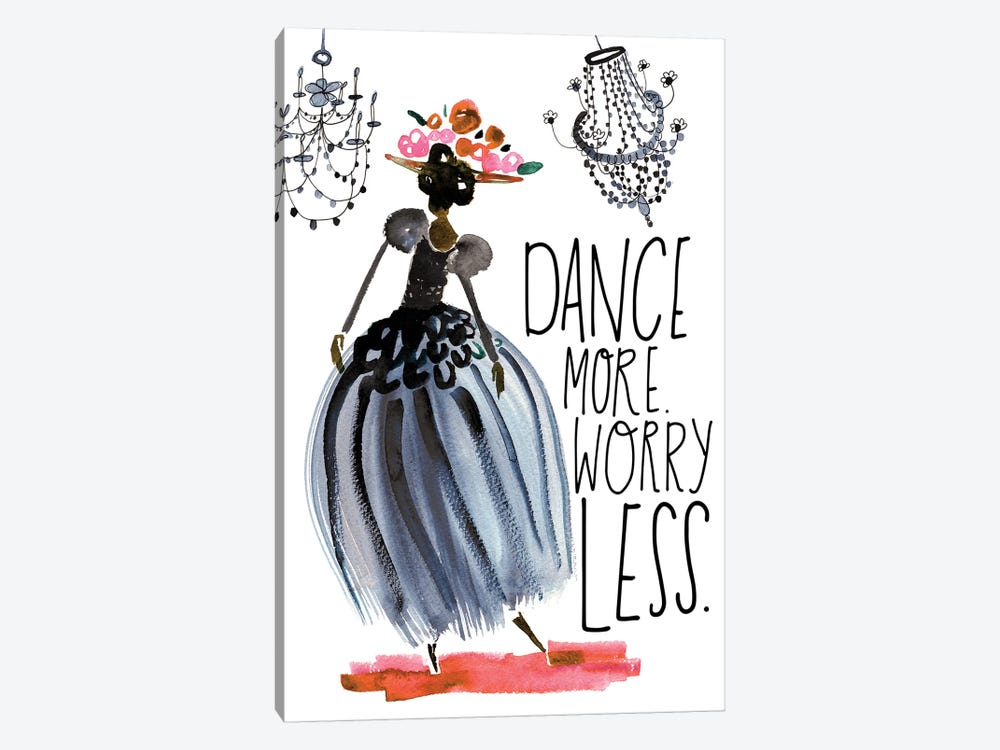 Dance More. Worry Less. by Sara Franklin 1-piece Canvas Art Print