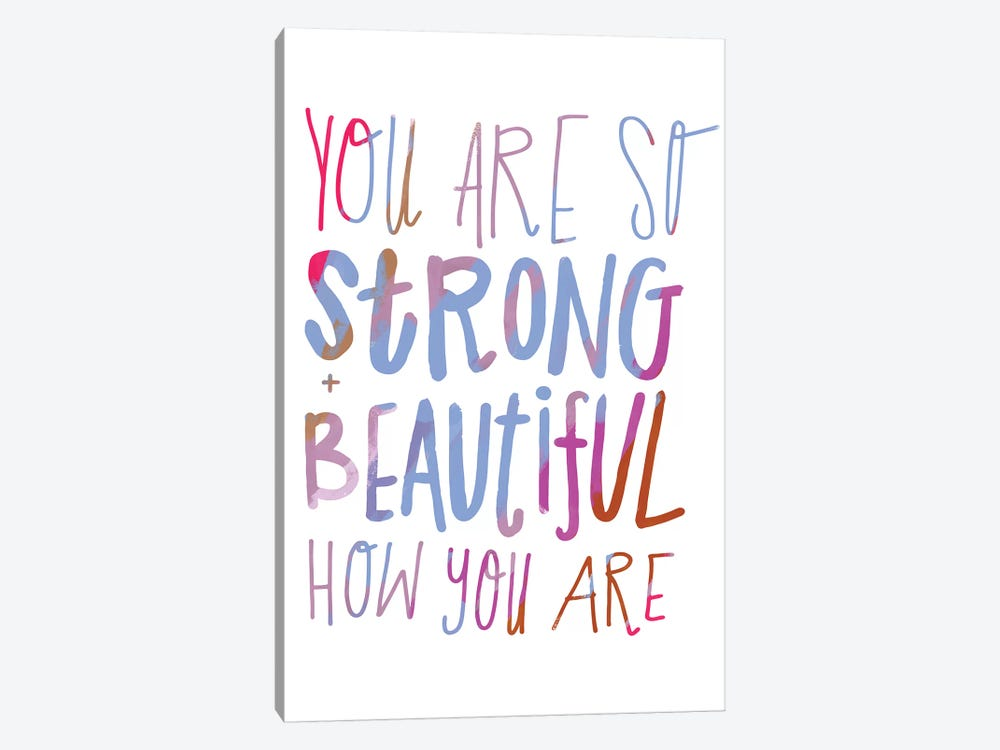 You Are Strong by Sara Franklin 1-piece Art Print