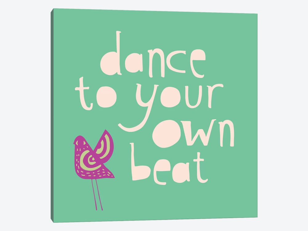 Dance To Your Own Beat by Sara Franklin 1-piece Art Print