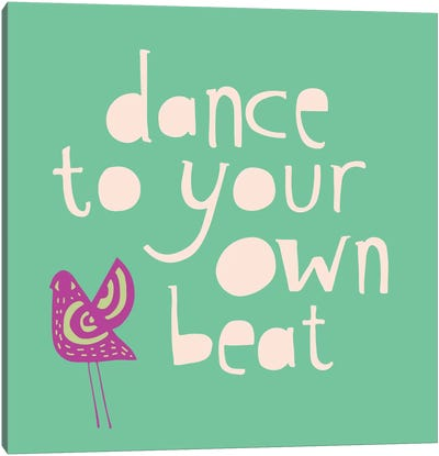 Dance To Your Own Beat Canvas Art Print