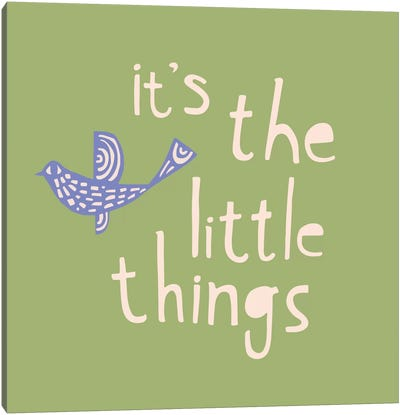 It's The Little Things Canvas Art Print