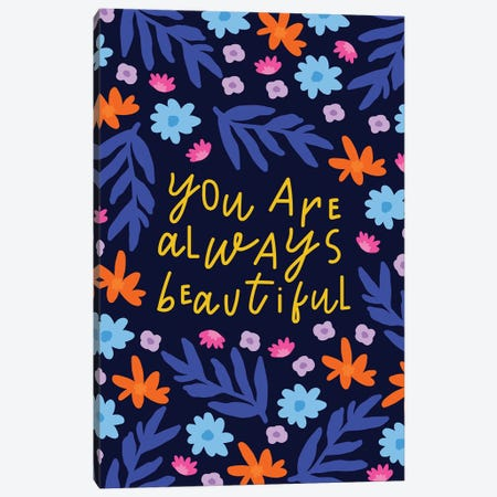 You Are Always Beautiful Canvas Print #SGP36} by Studio Grand-Père Canvas Wall Art