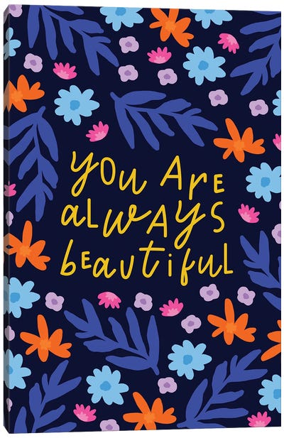 You Are Always Beautiful Canvas Art Print