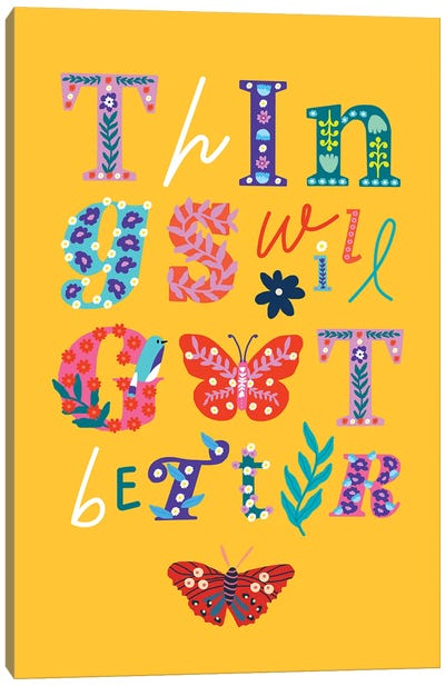 Things Will Get Better Canvas Art Print