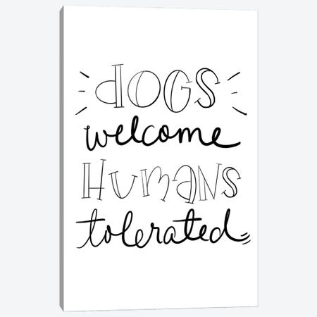 Dogs Welcome Canvas Print #SGS101} by Sd Graphics Studio Canvas Wall Art