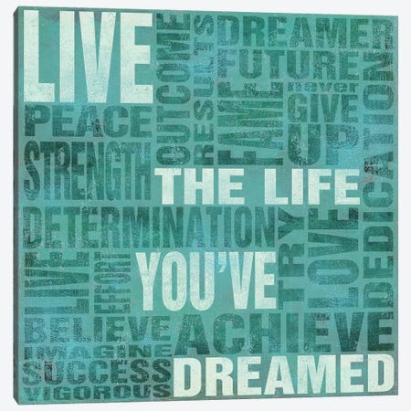 Live The Life You Dreamed Canvas Print #SGS115} by Sd Graphics Studio Canvas Artwork
