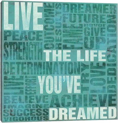 Live The Life You Dreamed Canvas Art Print