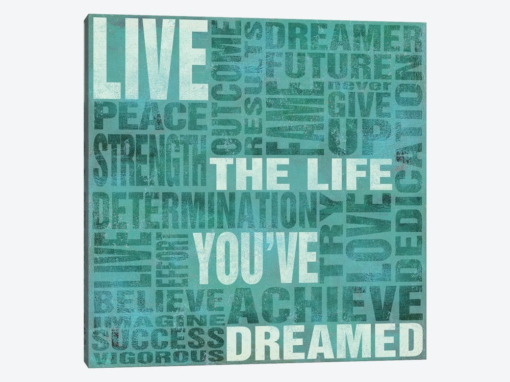 Live The Life You Dreamed by Sd Graphics Studio 1-piece Art Print
