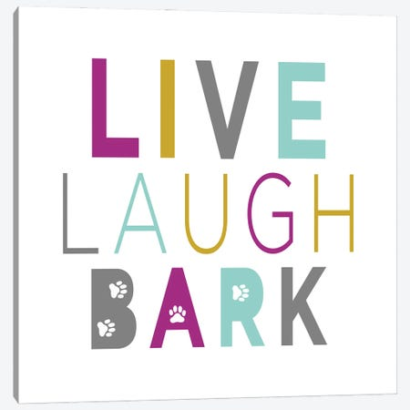 Live, Laugh, Bark on White Canvas Print #SGS116} by Sd Graphics Studio Canvas Art