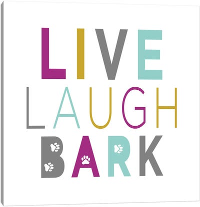 Live, Laugh, Bark on White Canvas Art Print