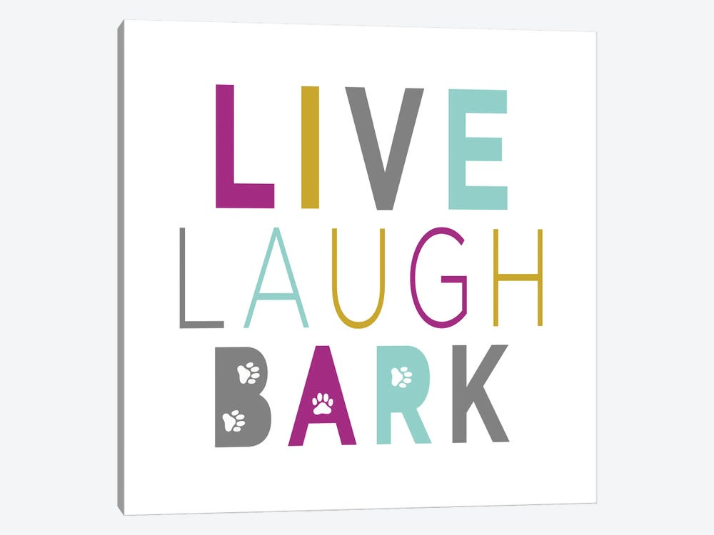Live, Laugh, Bark on White by Sd Graphics Studio 1-piece Canvas Art