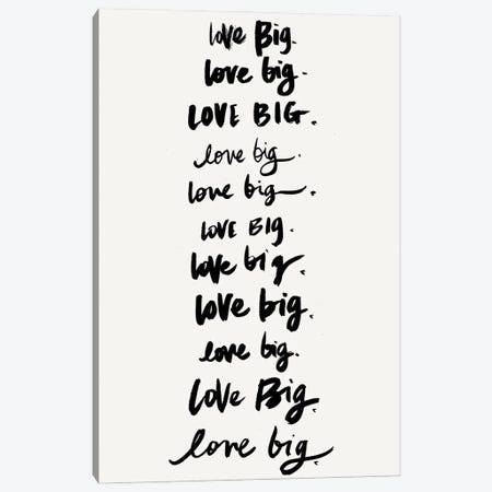 Love Big, Love Big Canvas Print #SGS117} by Sd Graphics Studio Canvas Art