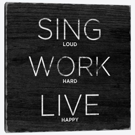Sing, Work, Live Canvas Print #SGS132} by Sd Graphics Studio Art Print