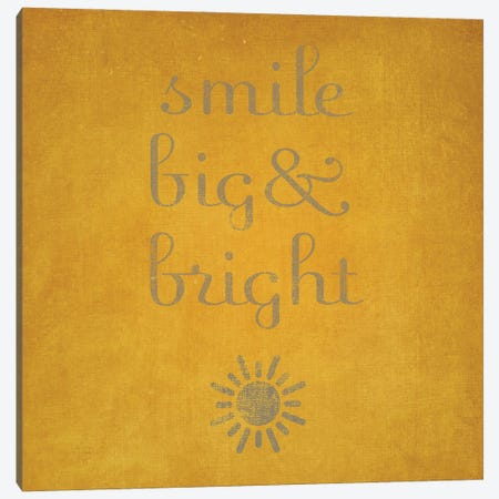 Smile Big & Bright Canvas Print #SGS133} by Sd Graphics Studio Canvas Print