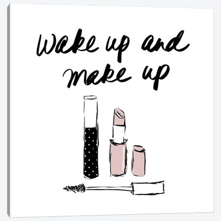 Wake Up and Make Up Canvas Print #SGS137} by Sd Graphics Studio Canvas Art