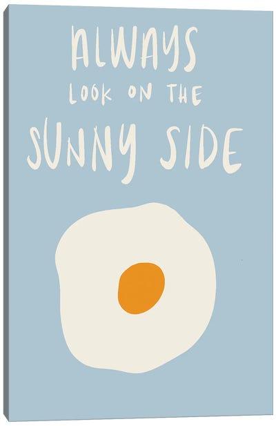 Always Look On The Sunny Side Canvas Art Print