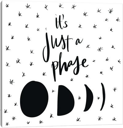It's Just A Phase Canvas Art Print