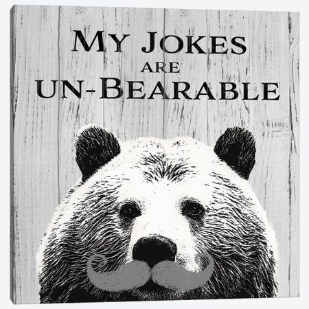 My Jokes Are Un-Bearable Canvas Print #SGS157} by Sd Graphics Studio Canvas Artwork