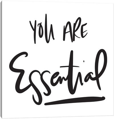 You Are Essential Canvas Art Print