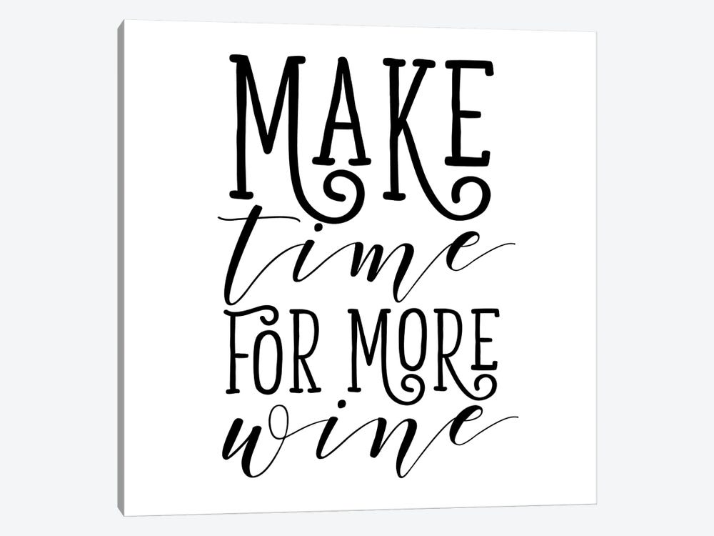 Make Time For More Wine by Sd Graphics Studio 1-piece Canvas Wall Art