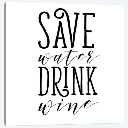 Save Water Drink Wine Canvas Print #SGS44} by Sd Graphics Studio Canvas Wall Art