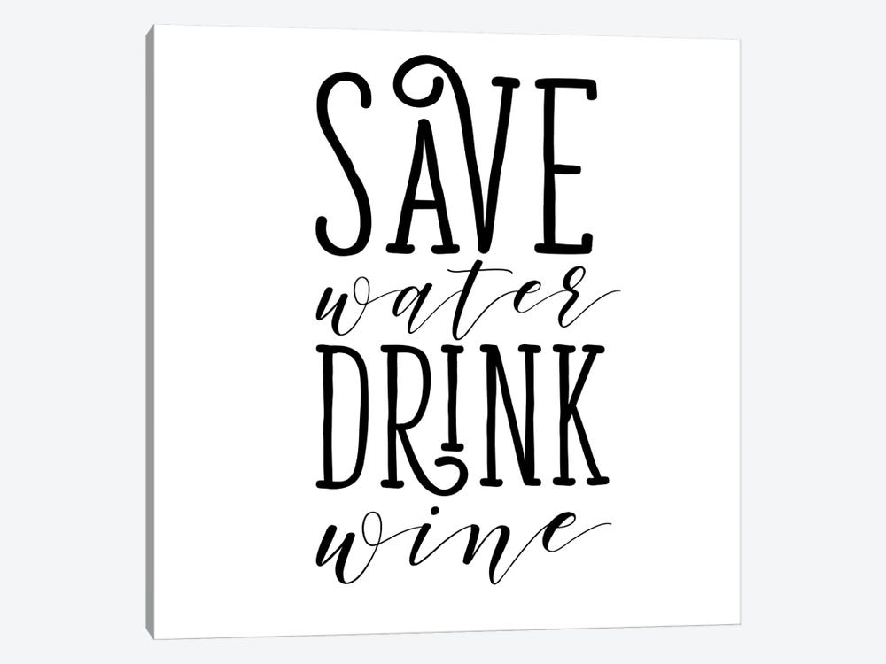 Save Water Drink Wine by Sd Graphics Studio 1-piece Canvas Print