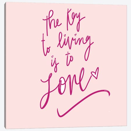 The Key To Living Is To Love Canvas Print #SGS67} by Sd Graphics Studio Canvas Wall Art