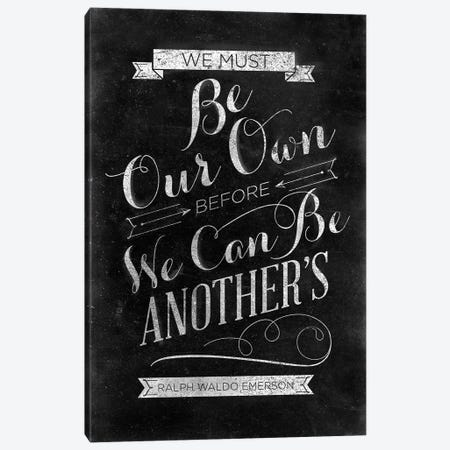 Be Our Own Canvas Print #SGS84} by Sd Graphics Studio Canvas Artwork