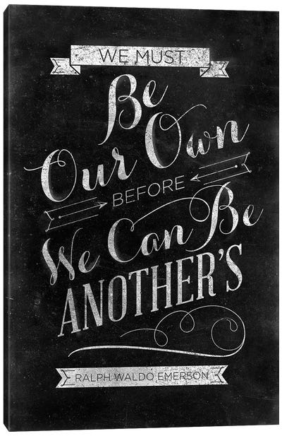 Be Our Own Canvas Art Print