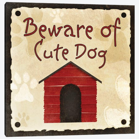 Beware of Cute Dog Canvas Print #SGS86} by Sd Graphics Studio Canvas Art