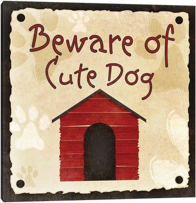 Beware of Cute Dog Canvas Art Print