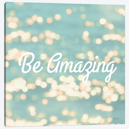 Be Amazing Canvas Print #SLB2} by Sue Schlabach Canvas Wall Art