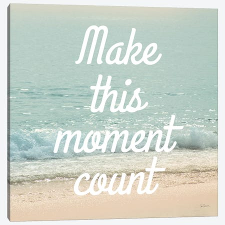 Make This Moment Count Canvas Print #SLB4} by Sue Schlabach Canvas Art Print