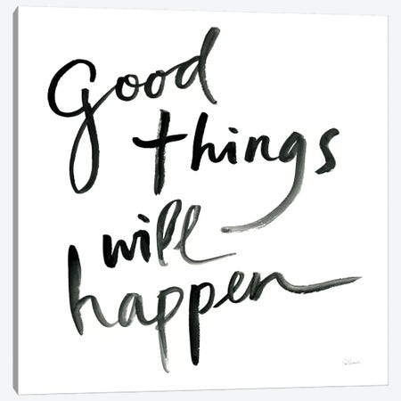 Good Things Will Happen Sq Canvas Print #SLB58} by Sue Schlabach Canvas Art
